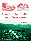 Small Italian Villas and Farmhouses, Guy Lowell, 0764327062
