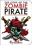 The Code of the Zombie Pirate, Scott Kenemore and Jim Nantz, 1616081201