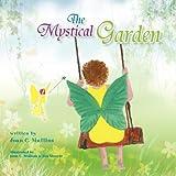 The Mystical Garden, Joan C. Mullins, 1425780458