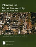 Planning for Street Connectivity : Getting from Here to There, Handy, Susan and Paterson, Robert G., 1884829864