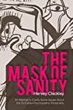 img - for The Mask of Sanity: An Attempt to Clarify Some Issues about the So-Called Psychopathic Personality book / textbook / text book