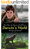 Darwin's World: An Epic of Survival (The Darwin's World Series Book 1)