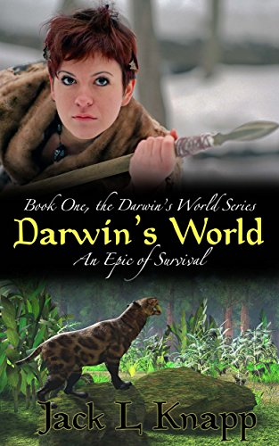 Darwin's World: An Epic of Survival (The Darwin's World Series Book 1) by [Knapp, Jack L]