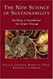 img - for The New Science of Sustainability: Building a Foundation for Great Change book / textbook / text book