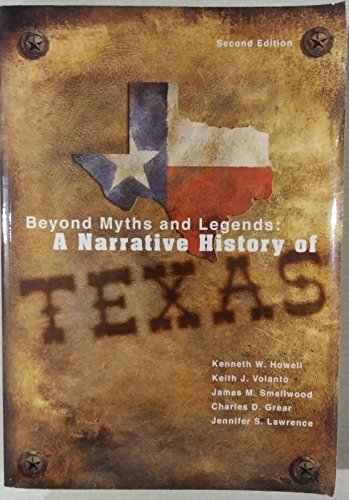 Beyond Myths and Legends: A Narrative History of Texas
