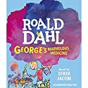George's Marvelous Medicine Audiobook by Roald Dahl Narrated by Derek Jacobi