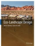 Eco-Landscape Design, Flannery, John A. and Smith, Karen M., 3319072056