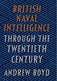British Naval Intelligence through the Twentieth
