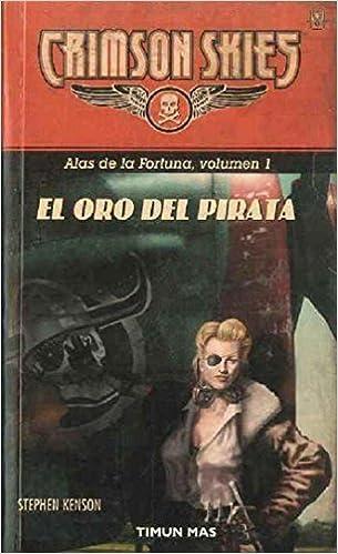 Livres en ligne gratuit sans téléchargementEl Oro Del Pirata (Spanish Edition) by Stephen Kenson en français PDF RTF
