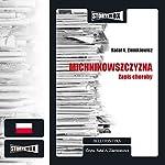 Michnikowszczyzna. Zapis choroby | Rafal A. Ziemkiewicz