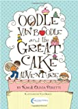 Oodle Van Boodle and the Great Cake Adventure, Kim Peretti, 0982446144