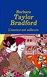 L'amour est ailleurs par Taylor Bradford