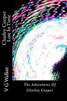 Amazon.com: Charley Cooper Lost In Time (The Adventures Of