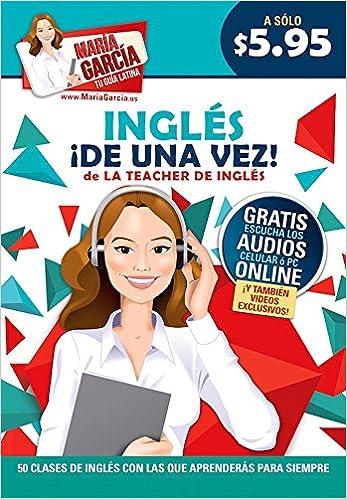Ingles De Una Vez Maria Garcia Tu Guia Latina Spanish