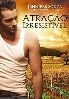 Atração Irresistível (Série Lennox Livro 7) por [Souza, Jennifer]