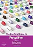 The Unofficial Guide to Prescribing, 1e
