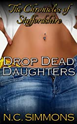 Drop Dead Daughters (The Chronicles of Staffordshire Book 4)
