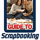 Guide to Scrapbooking