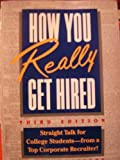 How You Really Get Hired : The Inside Story from a College Professor, Lafevre, John L., 0134441591