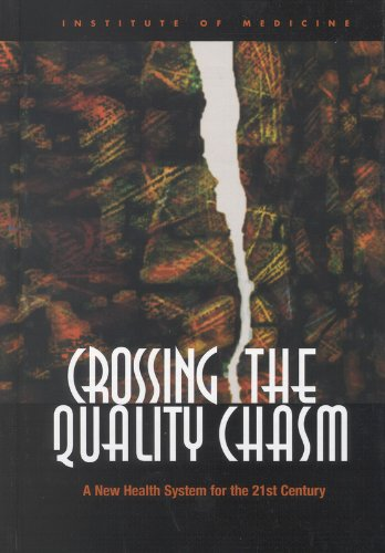 Crossing the Quality Chasm: A New Health System for the 21st Century (System Academy The)