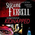 Kidnapped: An Edgars Family Novel Audiobook by Suzanne Ferrell Narrated by Paul Boehmer