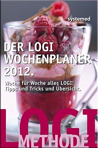 Der LOGI-Wochenplaner 2012. Taschenkalender