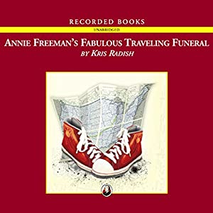Annie Freeman's Fabulous Traveling Funeral Audiobook