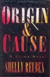 Origin and Cause, Shelly Reuben, 0684197022
