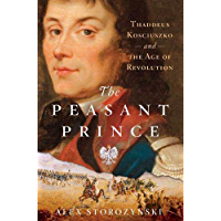 The Peasant Prince: and the Age of Revolution