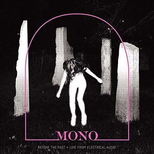 Album Art for Before The Past - Live From Electrical Audio by Mono