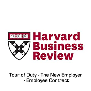 Tour of Duty – The New Employer-Employee Contract (Harvard Business Review) Periodical