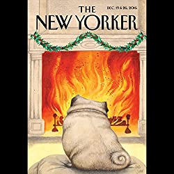 The New Yorker, December 19th and 26th 2016: Part 1 (Raffi Khatchadourian, Malcolm Gladwell, Margaret Talbot)