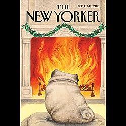 The New Yorker, December 19th and 26th 2016: Part 2 (John Lahr, Negar Azimi, Jeffrey Toobin)