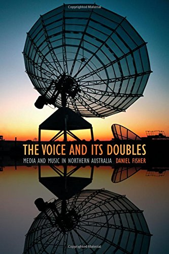 The Voice and Its Doubles: Media and Music in Northern Australia pdf epub