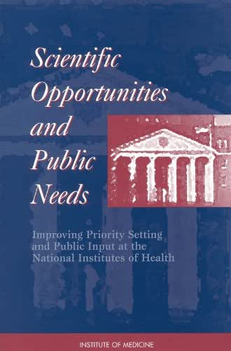 Scientific Opportunities and Public Needs: Improving Priority Setting and Public Input at the National Institutes of Health