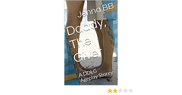Daddy, The Giver: A DDLG Ageplay Storey - Kindle edition by