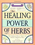 img - for The Healing Power of Herbs: The Enlightened Person's Guide to the Wonders of Medicinal Plants book / textbook / text book
