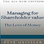 Managing for Shareholder Value: The Love of Money (Bigshots' Bull) | Pete Geissler