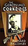 The Geronimo Corndogs, Richard Polombi, 1600761534
