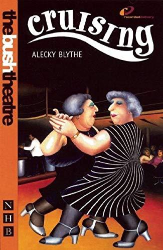 Cruising (Nick Hern Books) Alecky Blythe