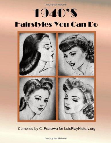 Fabulous 1940S Hairstyles You Can Do C Franzwa 9781478272977 Amazon Hairstyles For Men Maxibearus