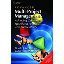 Advanced Multi-Project Management: Achieving Outstanding Speed And Results With Predictability 1St Edition