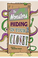 The Monsters Hiding in Your Closet Paperback