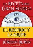 La Receta del Gran Médico para el Resfrio y la Gripe, Jordan S. Rubin, 0881131741