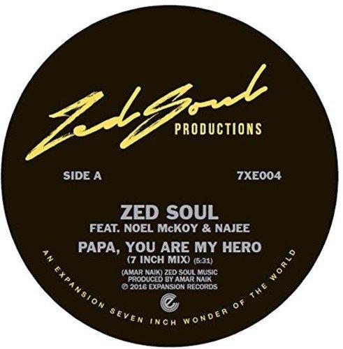 Vinilo : SOUL,ZED - Papa You Are My Hero (United Kingdom - Import)