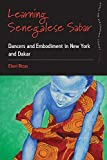 Learning Senegalese Sabar: Dancers and Embodiment in New York and Dakar (Dance and Performance Studies)