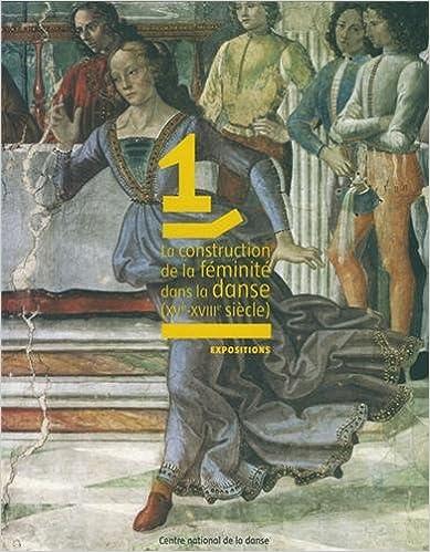 Livre La Construction de la féminité dans la danse: XVe-XVIIIe siècle pdf epub