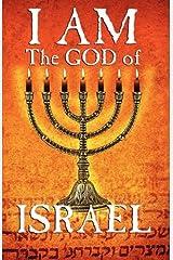 I Am the God of Israel Paperback