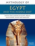 Mythology of Egypt and the Middle East, Rachel Storm, 1844763374