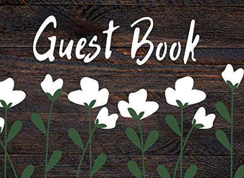 Rustic Wood & Flower Guestbook: A Guestbook for Airbnb or Vacation Rentals